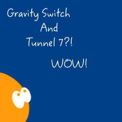 Tunnel 7 Merges With Gravity Switch thumnail